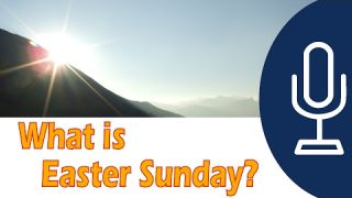 What is Easter Sunday? | The Easter Story / Easter History | GotQuestions.org