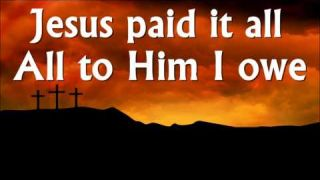 Jesus paid it all hymn - lyrics