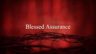Blessed Assurance Christian Worship Song Lyrics